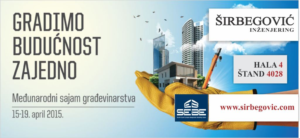 ŠIRBEGOVIĆ izlaže na Sajmu građevinarstva u Beogradu od 15. do 19. aprila